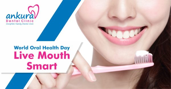 World oral health day 2017 – Live Mouth Smart