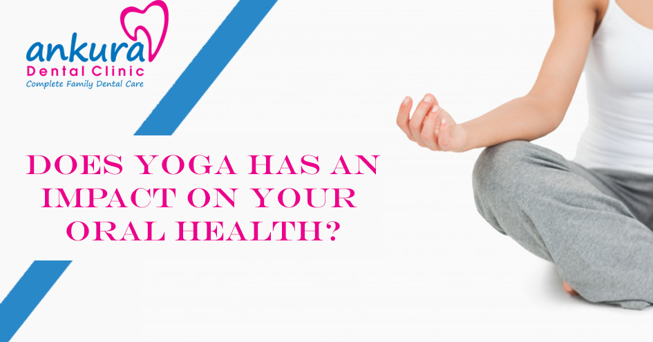 Yoga for Dental Health